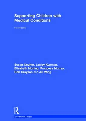 Supporting Children with Medical Conditions - nasen spotlight (Hardback)