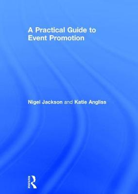 A Practical Guide to Event Promotion (Hardback)