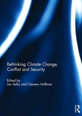 Rethinking Climate Change, Conflict and Security (Hardback)