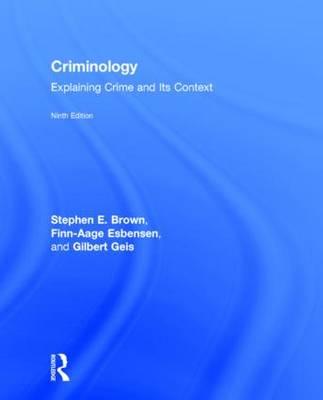 Criminology: Explaining Crime and Its Context (Hardback)