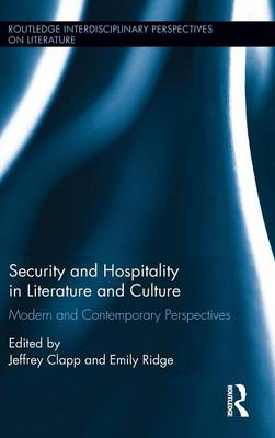 Security and Hospitality in Literature and Culture: Modern and Contemporary Perspectives - Routledge Interdisciplinary Perspectives on Literature (Hardback)