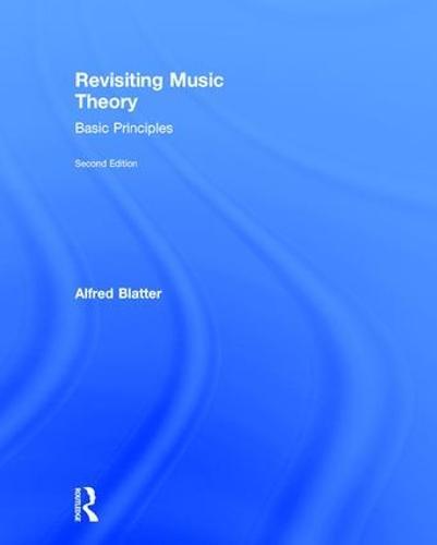 Revisiting Music Theory: Basic Principles (Hardback)