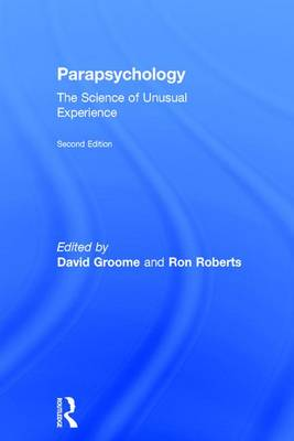 Parapsychology: The Science of Unusual Experience (Hardback)