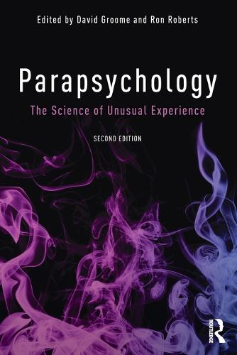 Parapsychology: The Science of Unusual Experience (Paperback)