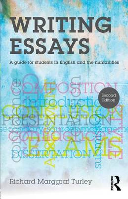 Writing Essays: A guide for students in English and the humanities (Paperback)