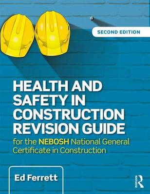 Health and Safety in Construction Revision Guide: for the NEBOSH National Certificate in Construction Health and Safety (Paperback)