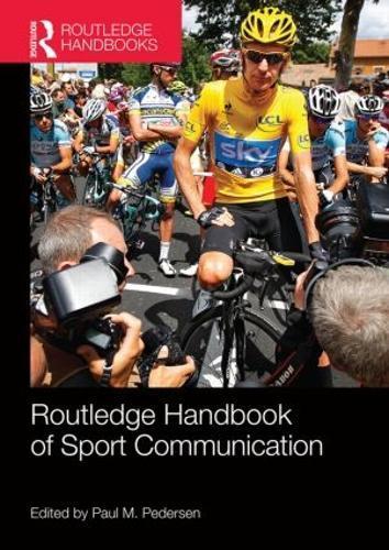Routledge Handbook of Sport Communication (Paperback)