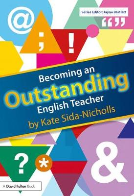 Becoming an Outstanding English Teacher - Becoming an Outstanding Teacher (Hardback)