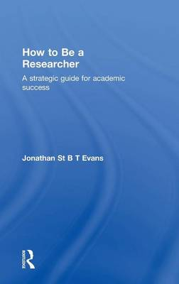 How to Be a Researcher: A strategic guide for academic success (Hardback)
