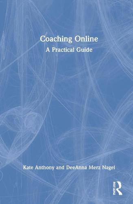 Coaching Online: A Practical Guide (Hardback)