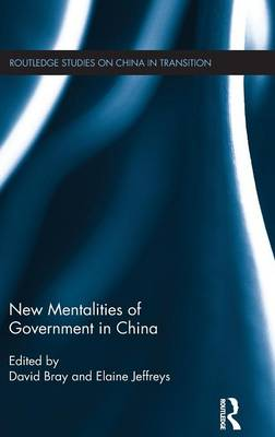 New Mentalities of Government in China - Routledge Studies on China in Transition (Hardback)