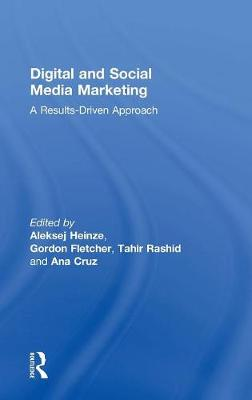 Digital and Social Media Marketing: A Results-Driven Approach (Hardback)