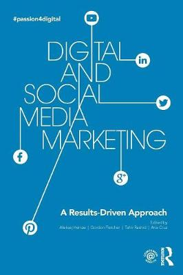 Digital and Social Media Marketing: A Results-Driven Approach (Paperback)