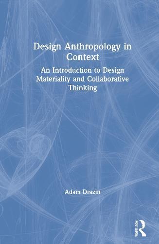 Anthropology and Design (Hardback)