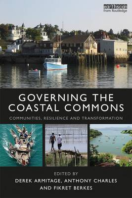 Governing the Coastal Commons: Communities, Resilience and Transformation - Earthscan Oceans (Paperback)