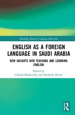 English as a Foreign Language in Saudi Arabia: New Insights into Teaching and Learning English - Routledge Research in Language Education (Hardback)