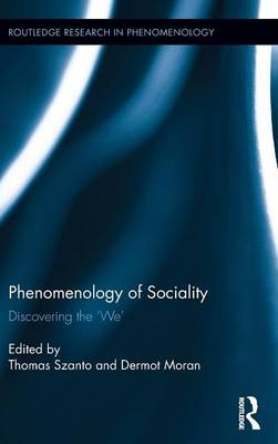 Phenomenology of Sociality: Discovering the `We' - Routledge Research in Phenomenology (Hardback)