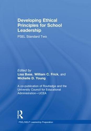 Developing Ethical Principles for School Leadership: PSEL Standard Two - PSEL/NELP Leadership Preparation (Hardback)