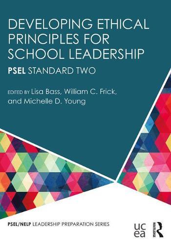 Developing Ethical Principles for School Leadership: PSEL Standard Two - PSEL/NELP Leadership Preparation (Paperback)