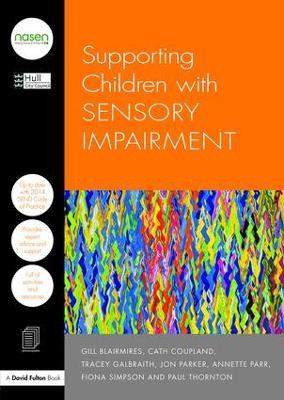 Supporting Children with Sensory Impairment - nasen spotlight (Paperback)