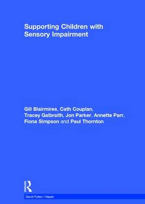 Supporting Children with Sensory Impairment - nasen spotlight (Hardback)
