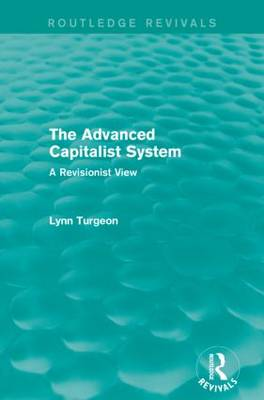 The Advanced Capitalist System: A Revisionist View - Routledge Revivals (Paperback)