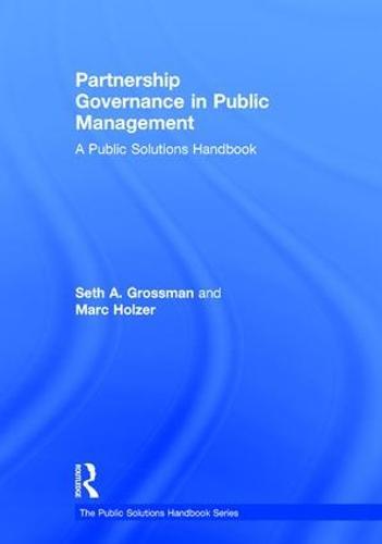 Partnership Governance in Public Management: A Public Solutions Handbook - The Public Solutions Handbook Series (Hardback)