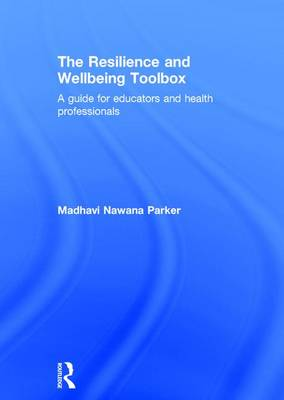 The Resilience and Wellbeing Toolbox: A guide for educators and health professionals (Hardback)