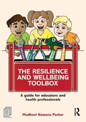 The Resilience and Wellbeing Toolbox: A guide for educators and health professionals (Paperback)