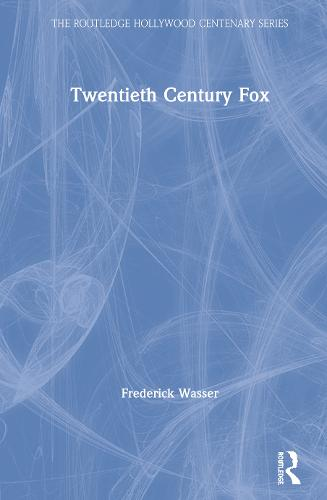 Twentieth Century Fox - The Routledge Hollywood Centenary Series (Hardback)