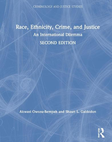 Race, Ethnicity, Crime, and Justice: An International Dilemma (Hardback)