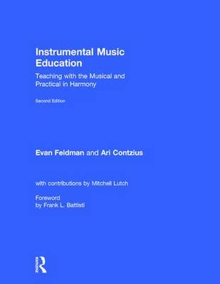 Instrumental Music Education: Teaching with the Musical and Practical in Harmony (Hardback)