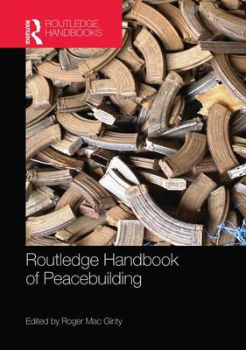 Routledge Handbook of Peacebuilding (Paperback)