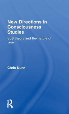 New Directions in Consciousness Studies: SoS theory and the nature of time (Hardback)
