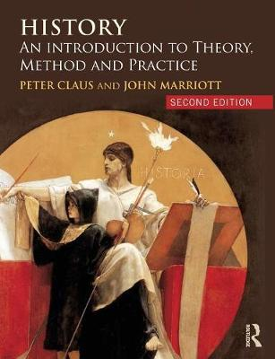 History: An Introduction to Theory, Method and Practice (Paperback)