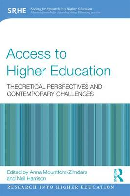 Access to Higher Education: Theoretical perspectives and contemporary challenges - Research into Higher Education (Paperback)