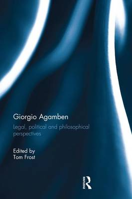 Giorgio Agamben: Legal, Political and Philosophical Perspectives (Paperback)