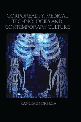 Corporeality, Medical Technologies and Contemporary Culture - Birkbeck Law Press (Paperback)