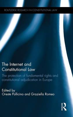 The Internet and Constitutional Law: The protection of fundamental rights and constitutional adjudication in Europe - Routledge Research in Constitutional Law (Hardback)