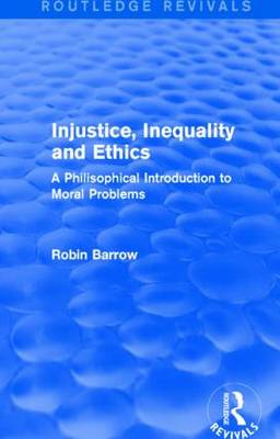 Injustice, Inequality and Ethics: A Philisophical Introduction to Moral Problems (Paperback)