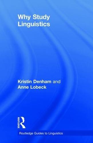 Why Study Linguistics - Routledge Guides to Linguistics (Hardback)