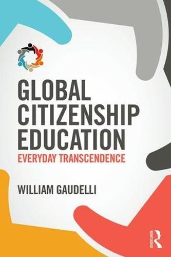Global Citizenship Education: Everyday Transcendence (Paperback)