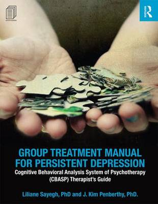 Group Treatment Manual for Persistent Depression: Cognitive Behavioral Analysis System of Psychotherapy (CBASP) Therapist's Guide - 100 Cases (Paperback)