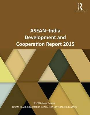 ASEAN-India Development and Cooperation Report 2015 (Paperback)