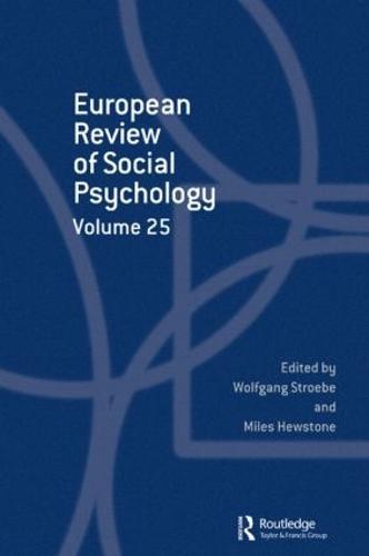 European Review of Social Psychology: Volume 25 - Special Issues of the European Review of Social Psychology (Hardback)
