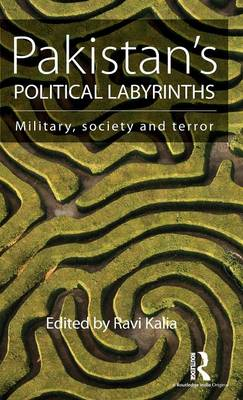 Pakistan's Political Labyrinths: Military, society and terror (Hardback)