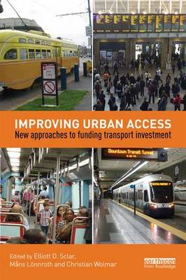 Improving Urban Access: New Approaches to Funding Transport Investment (Paperback)