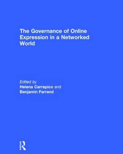 The Governance of Online Expression in a Networked World (Hardback)