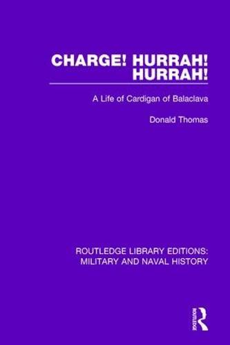Charge! Hurrah! Hurrah!: A Life of Cardigan of Balaclava (Paperback)