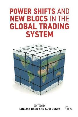 Power Shifts and New Blocs in the Global Trading System - Adelphi series (Paperback)